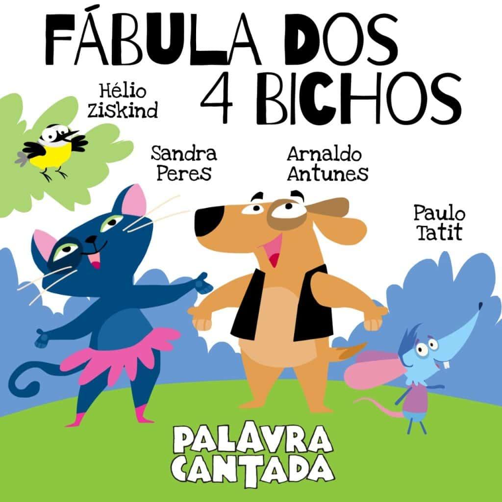 Fábula dos 4 bichos - Palavra Cantada - Dia das Criancas
